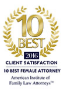 10 Best 2016 - Client Satisfaction: 10 Best Female Attorney (named by American Institute of Family Law Attorneys)